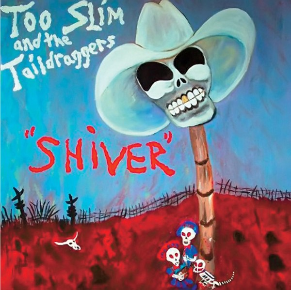 Too Slim and the Taildraggers Shiver