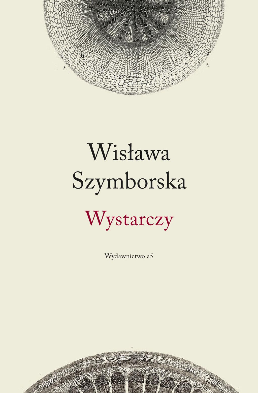 Ostatni Tomik Wisławy Szymborskiej Koniec I Początek
