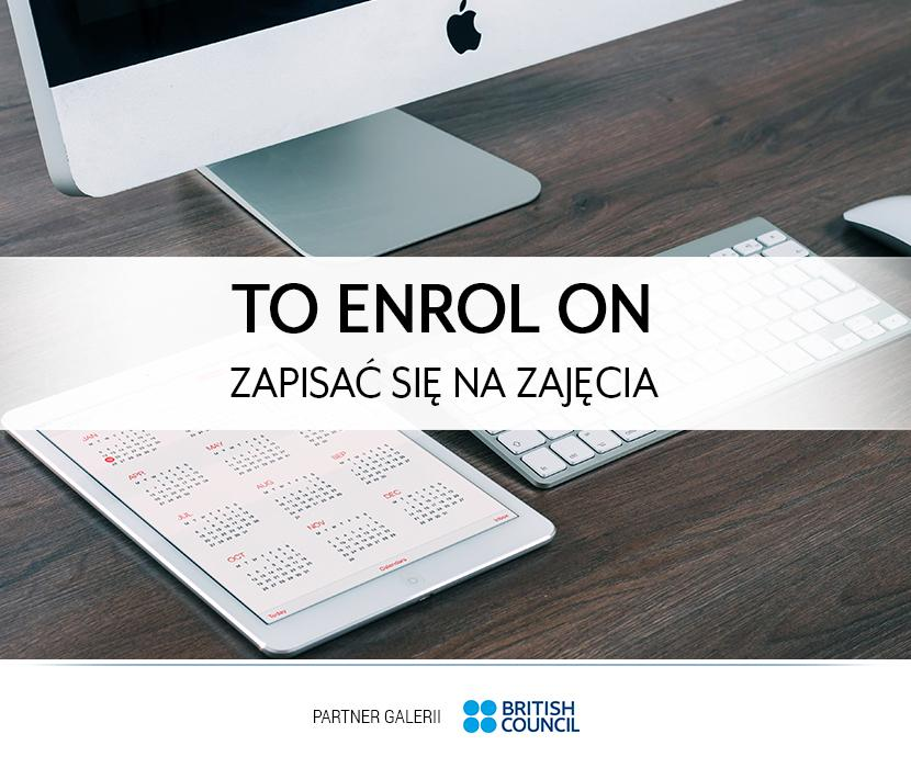 To enrol on – zapisać się na zajęcia