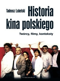 Znalezione obrazy dla zapytania: Tadeusz Lubelski Historia kina polskiego